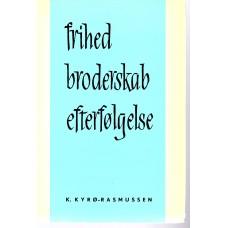 Frihed Broderskab Efterfølgelse