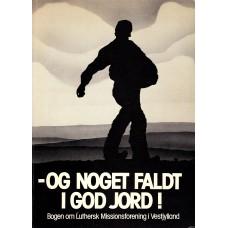 -og noget faldt i god jord ! - Bogen om Luthersk Missionsforening i Vestjylland