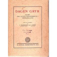 Dagen Gryr - glimt fra livets gennemrrud i vestsjælland