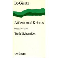 Att leva med Kristus,af Bo Giertz, svensk