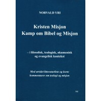 Kristen Misjon -  Kamp om Bibel og Misjon