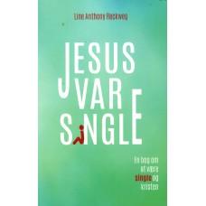 Jesus var single