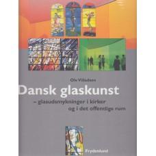 Dansk glaskunst - glaskunst i kirker og i det offentlige rum (ny bog)