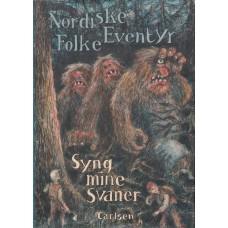 Syng mine svaner - Nordiske folkeeventyr (som ny)
