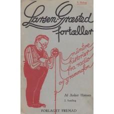 Larsen-Græsted fortæller muntre historier fra radio og grammofon. 2. samling