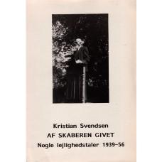 Af Skaberen givet : nogle lejlighedstaler 1939-56